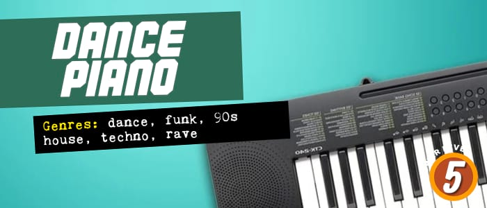 Dance Piano. Genres: dance, funk, 90s house, techno, rave. Power level: 5